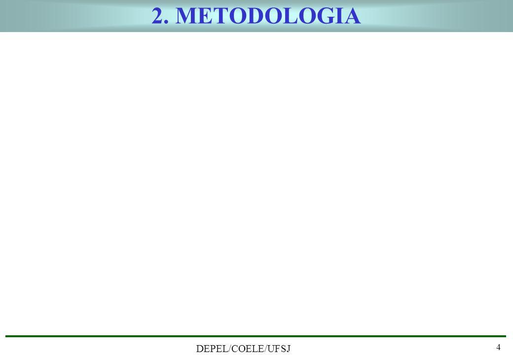 2. METODOLOGIA DEPEL/COELE/UFSJ