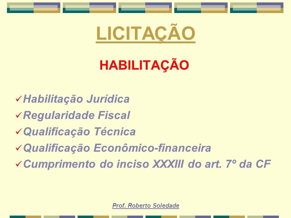 LICITAÇÃO HABILITAÇÃO Habilitação Jurídica Regularidade Fiscal