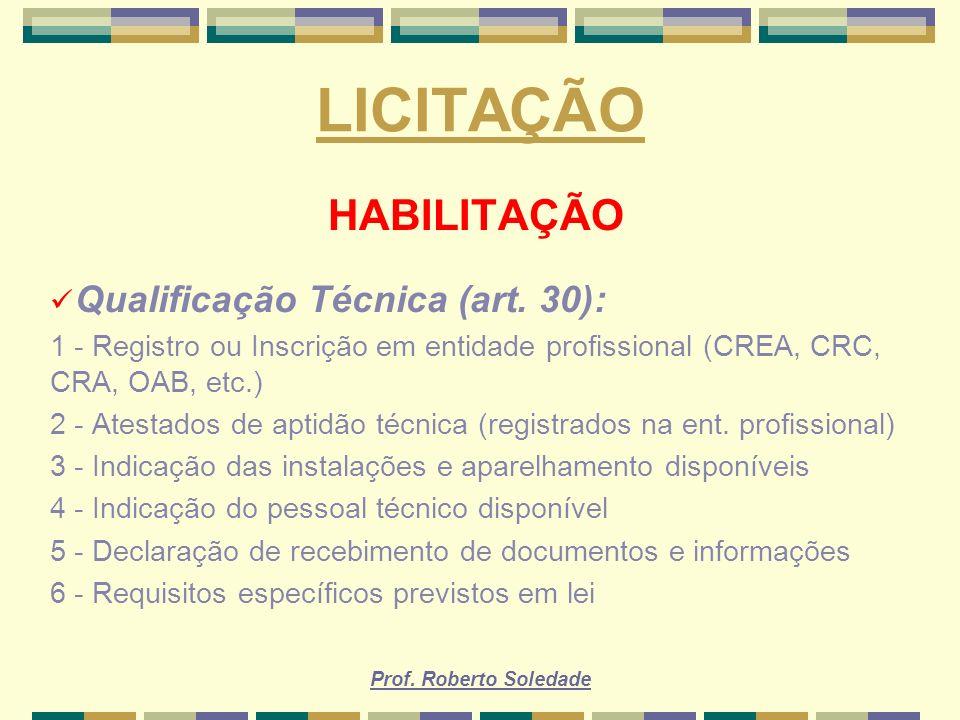 LICITAÇÃO HABILITAÇÃO Qualificação Técnica (art. 30):