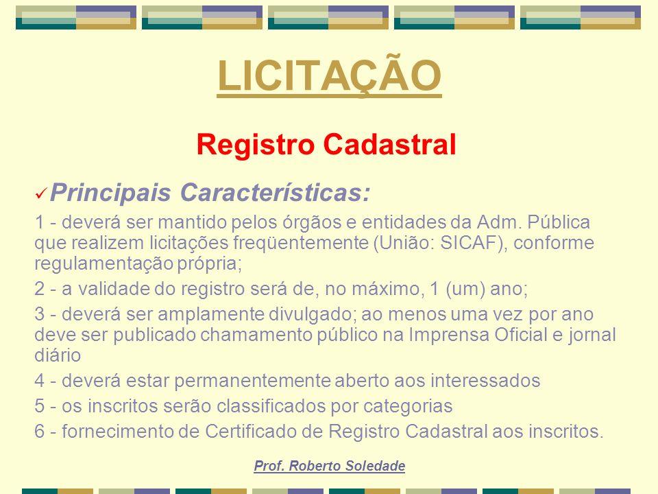 LICITAÇÃO Registro Cadastral Principais Características: