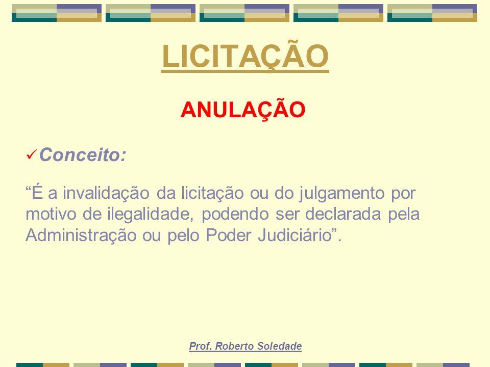 LICITAÇÃO ANULAÇÃO Conceito: