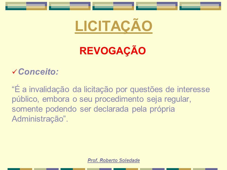 LICITAÇÃO REVOGAÇÃO Conceito:
