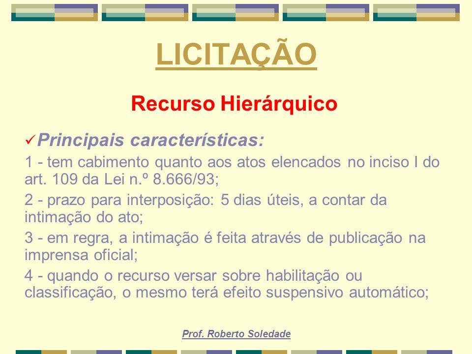 LICITAÇÃO Recurso Hierárquico Principais características: