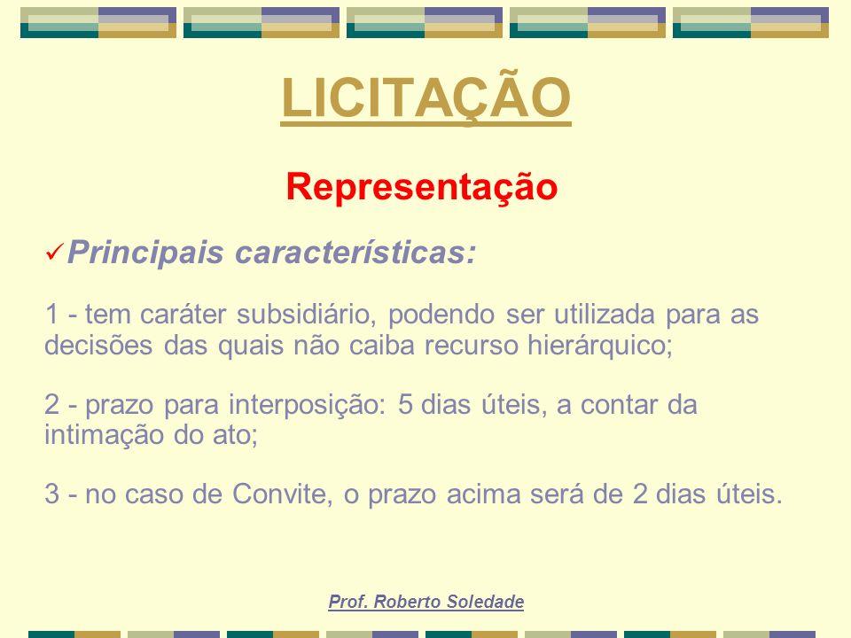 LICITAÇÃO Representação Principais características: