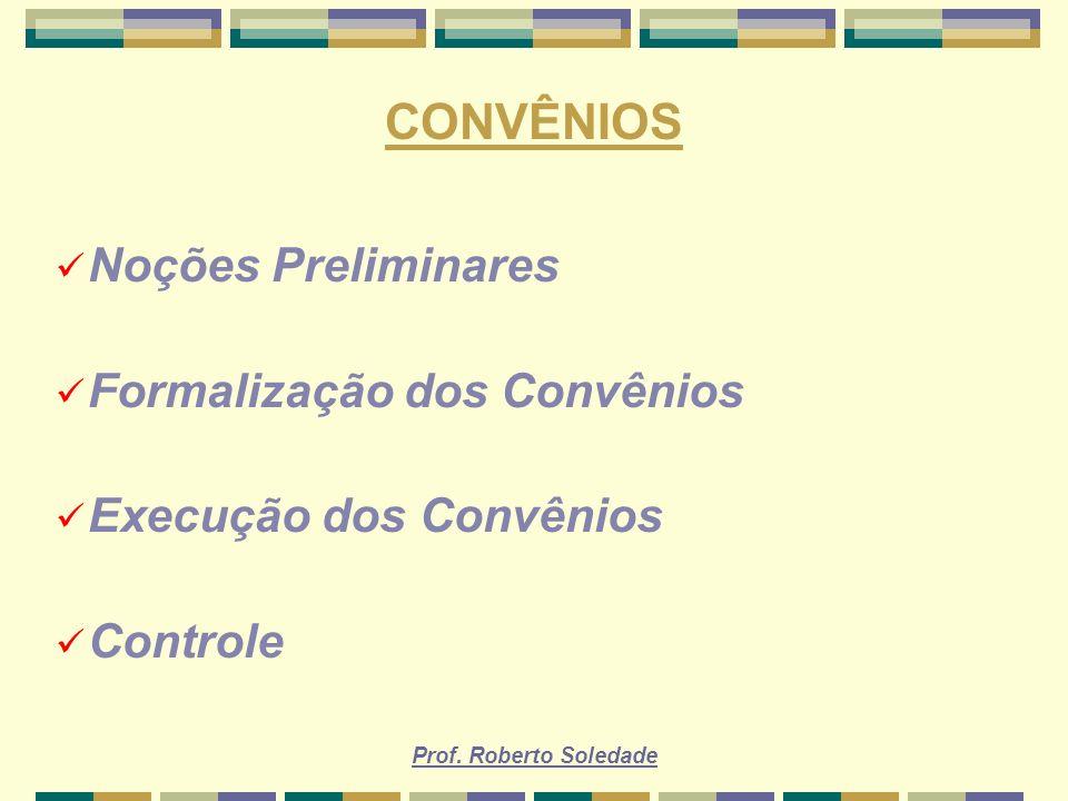 CONVÊNIOS Noções Preliminares Formalização dos Convênios