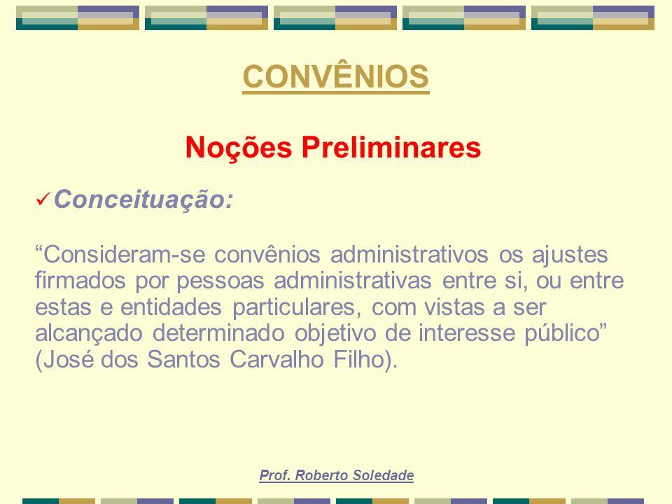 CONVÊNIOS Noções Preliminares Conceituação: