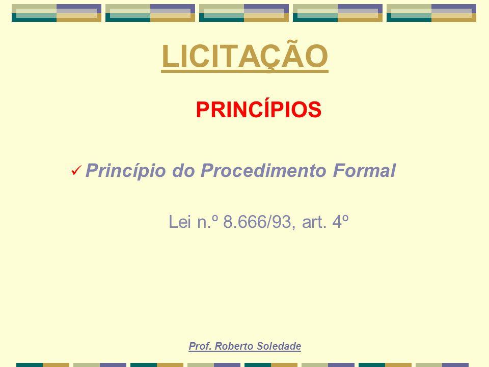 LICITAÇÃO PRINCÍPIOS Princípio do Procedimento Formal