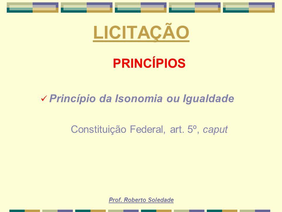 Constituição Federal, art. 5º, caput