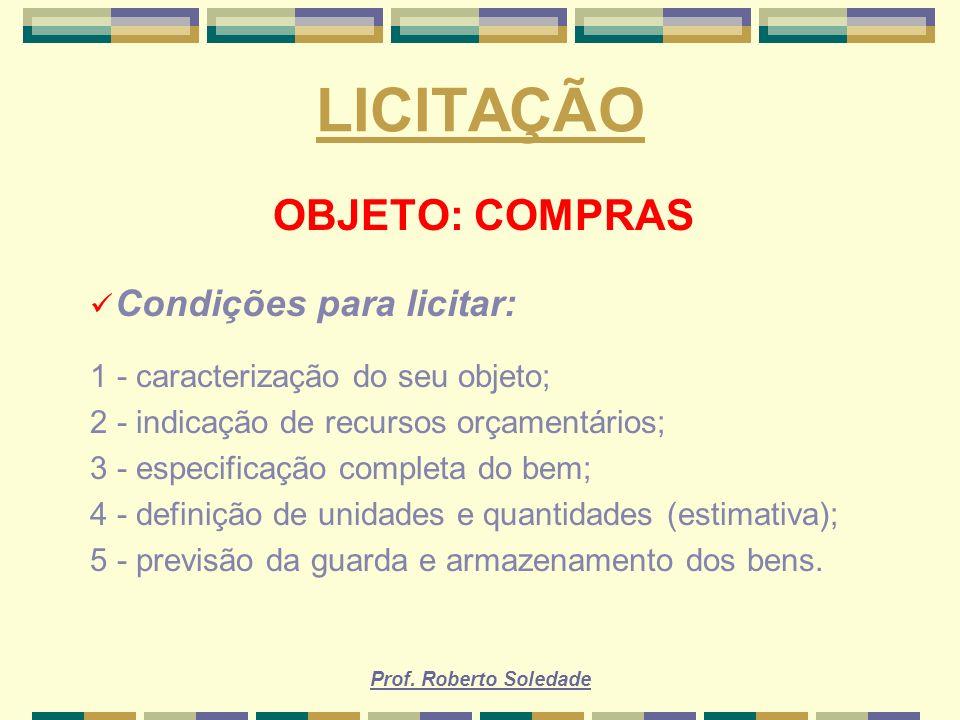LICITAÇÃO OBJETO: COMPRAS Condições para licitar: