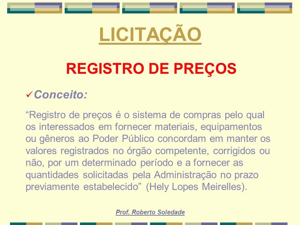 LICITAÇÃO REGISTRO DE PREÇOS Conceito: