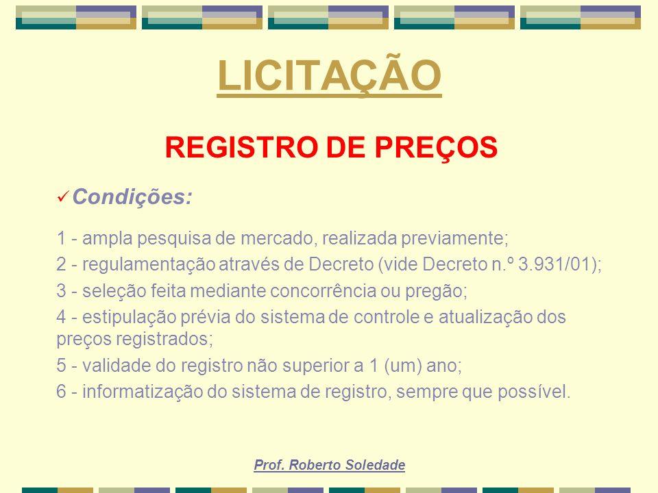 LICITAÇÃO REGISTRO DE PREÇOS Condições: