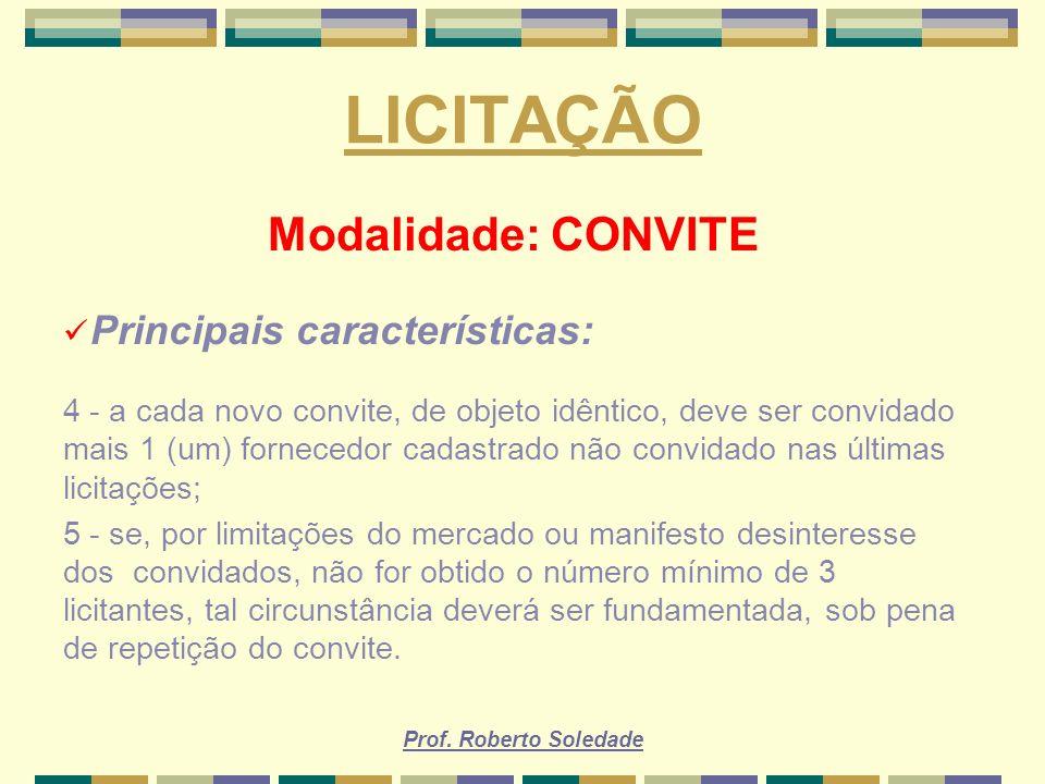 LICITAÇÃO Modalidade: CONVITE Principais características:
