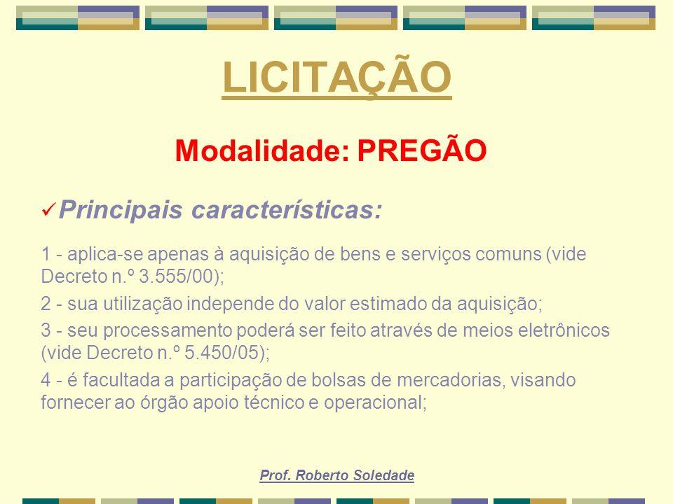LICITAÇÃO Modalidade: PREGÃO Principais características: