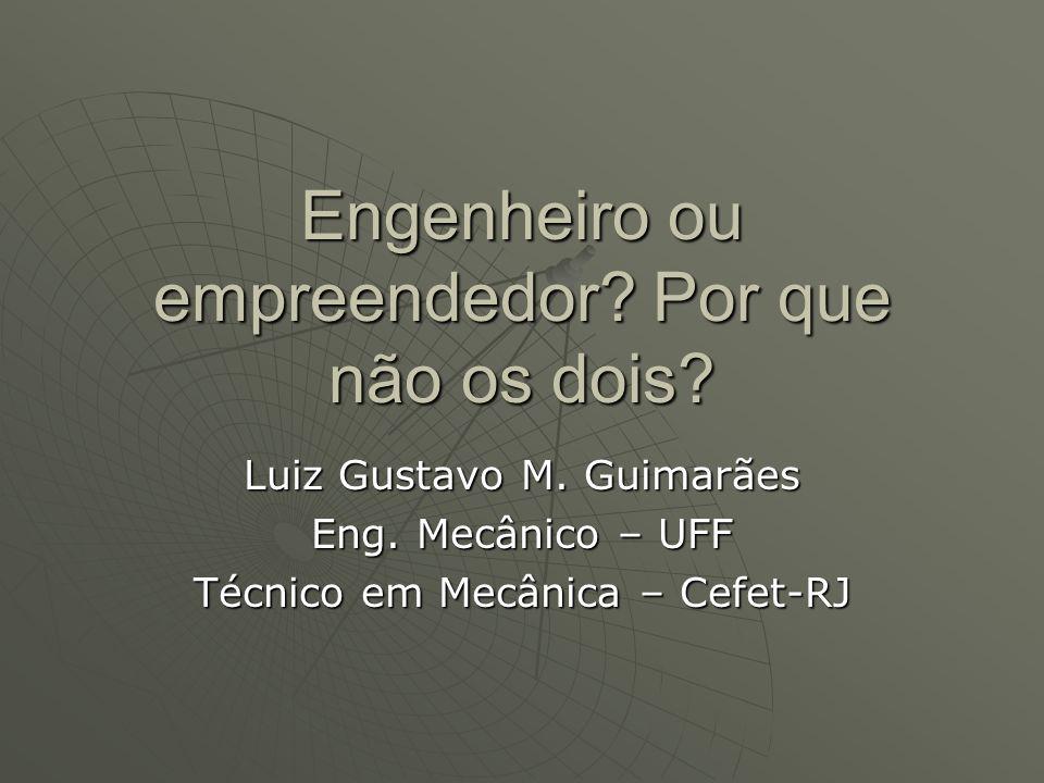 Engenheiro ou empreendedor Por que não os dois