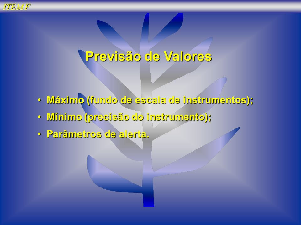 Previsão de Valores Máximo (fundo de escala de instrumentos);
