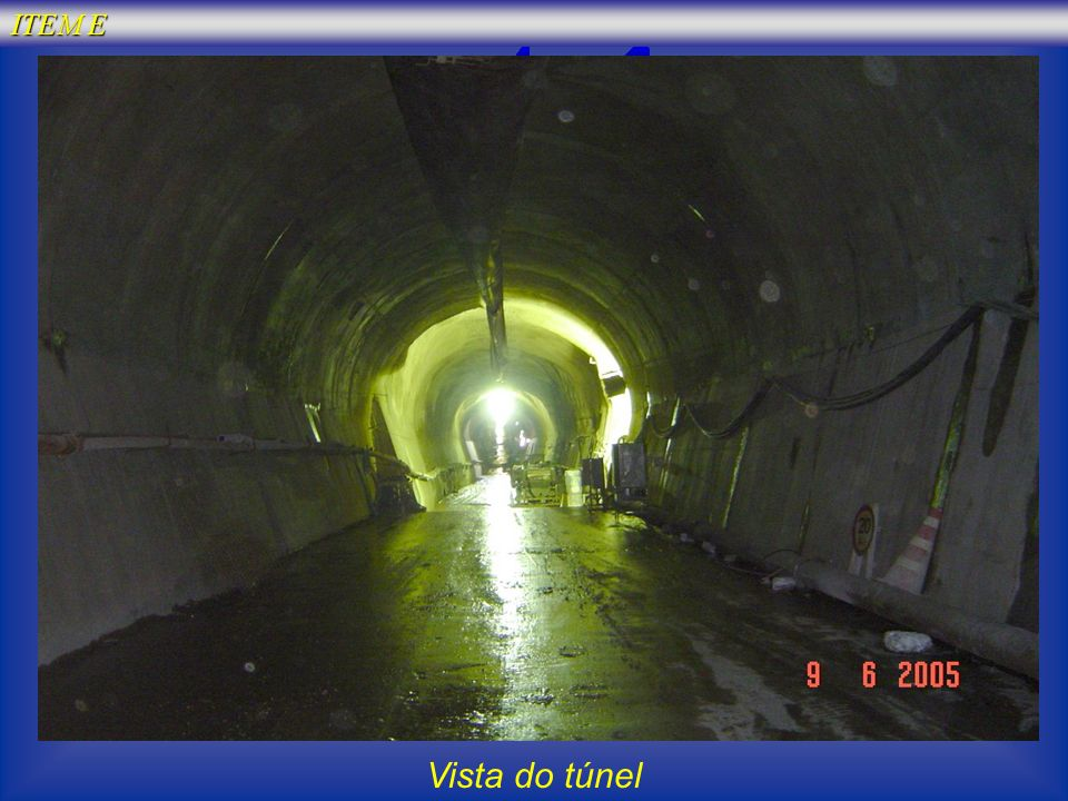 ITEM E Vista do túnel