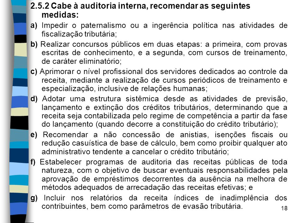2.5.2 Cabe à auditoria interna, recomendar as seguintes medidas: