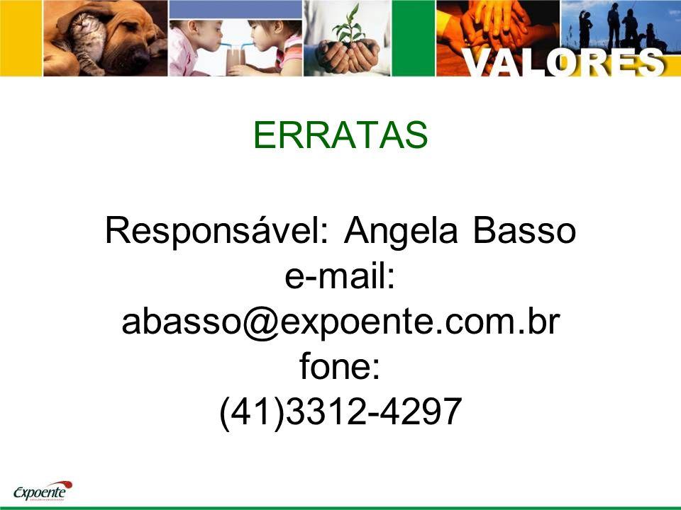 ERRATAS Responsável: Angela Basso e-mail: abasso@expoente. com