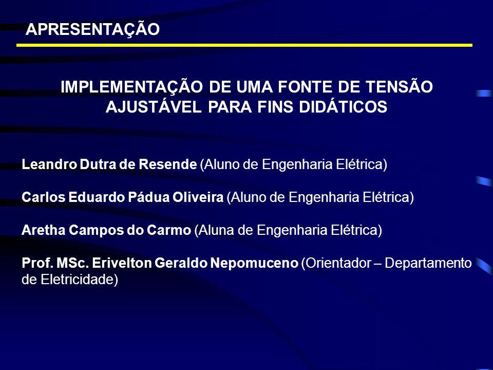 IMPLEMENTAÇÃO DE UMA FONTE DE TENSÃO AJUSTÁVEL PARA FINS DIDÁTICOS