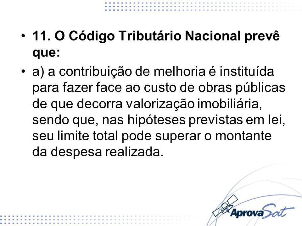 11. O Código Tributário Nacional prevê que: