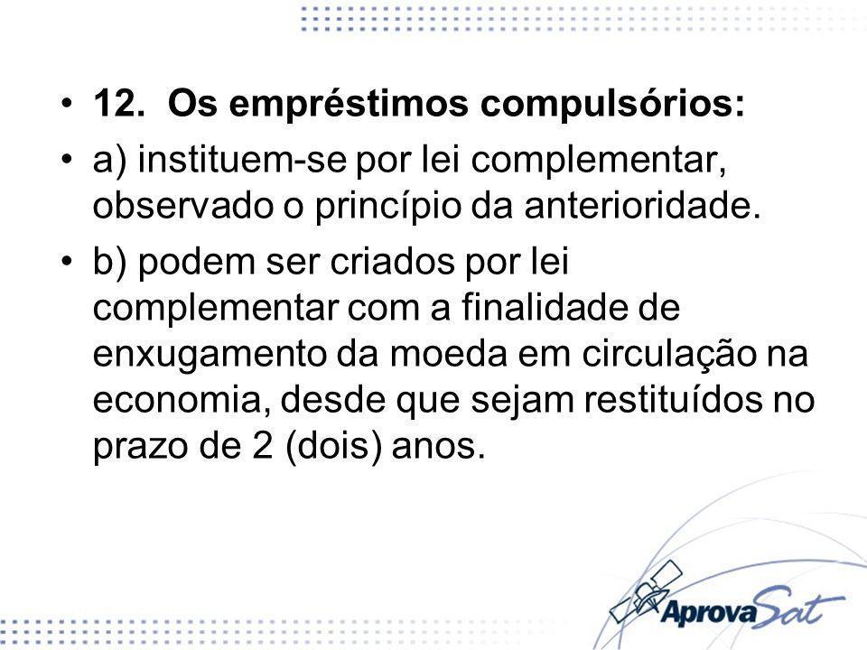 12. Os empréstimos compulsórios: