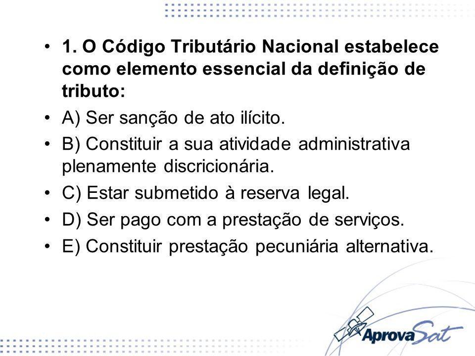 1. O Código Tributário Nacional estabelece como elemento essencial da definição de tributo: