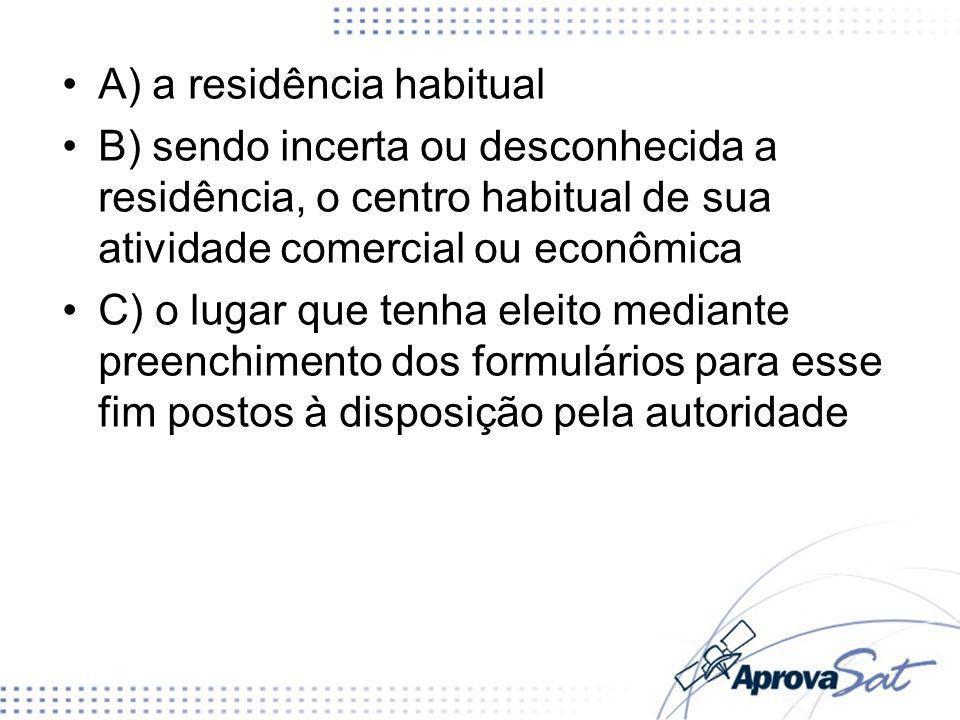 A) a residência habitual