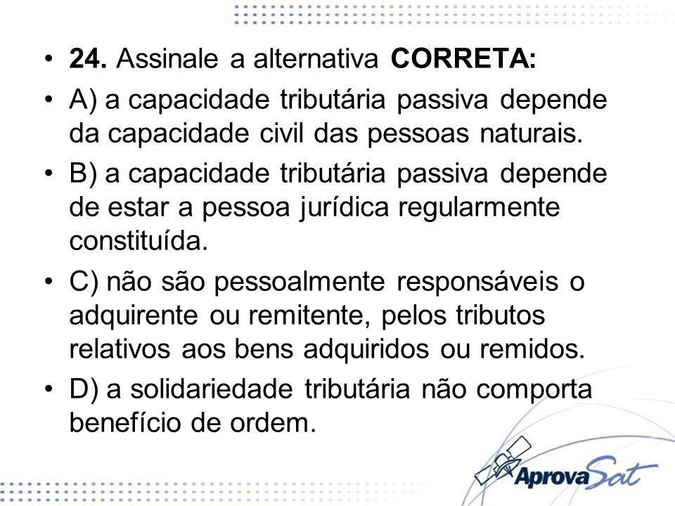 24. Assinale a alternativa CORRETA: