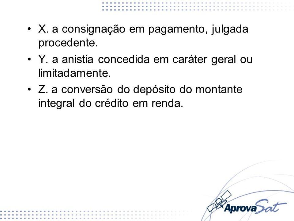 X. a consignação em pagamento, julgada procedente.