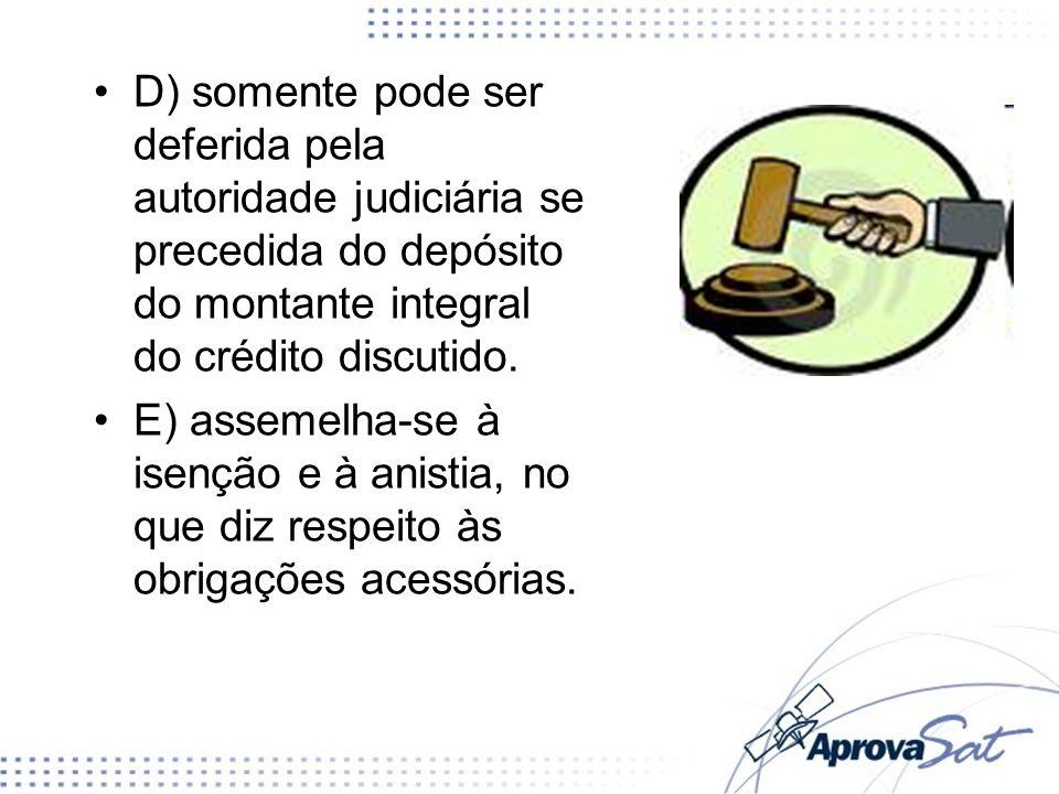 D) somente pode ser deferida pela autoridade judiciária se precedida do depósito do montante integral do crédito discutido.