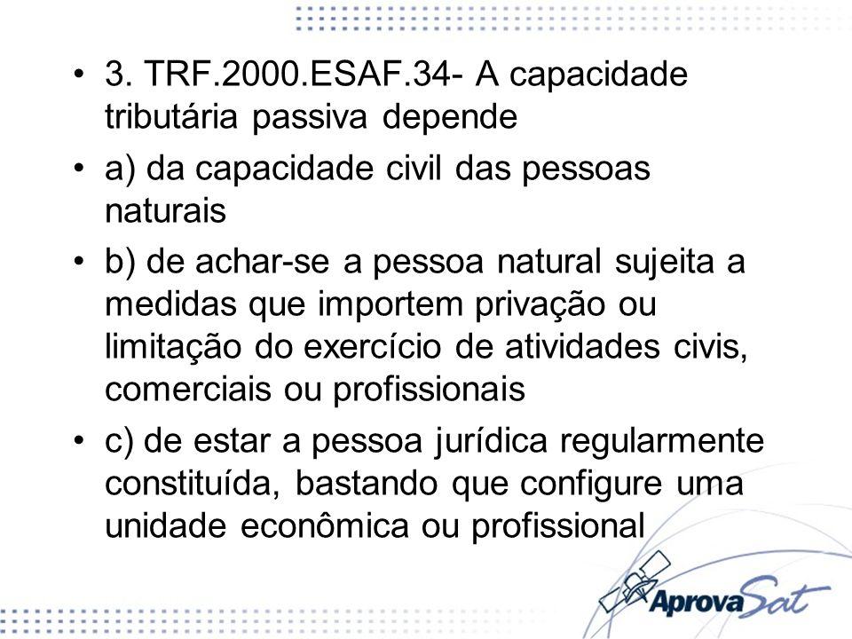 3. TRF.2000.ESAF.34- A capacidade tributária passiva depende
