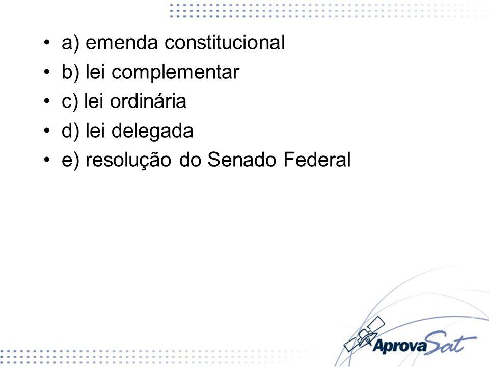 a) emenda constitucional