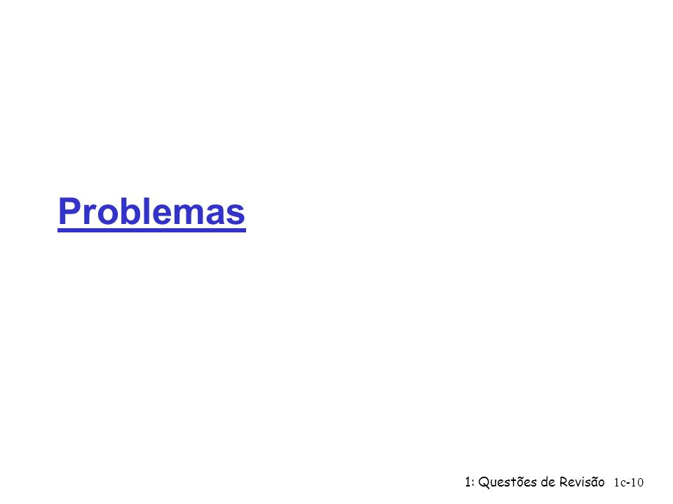 Problemas 1: Questões de Revisão
