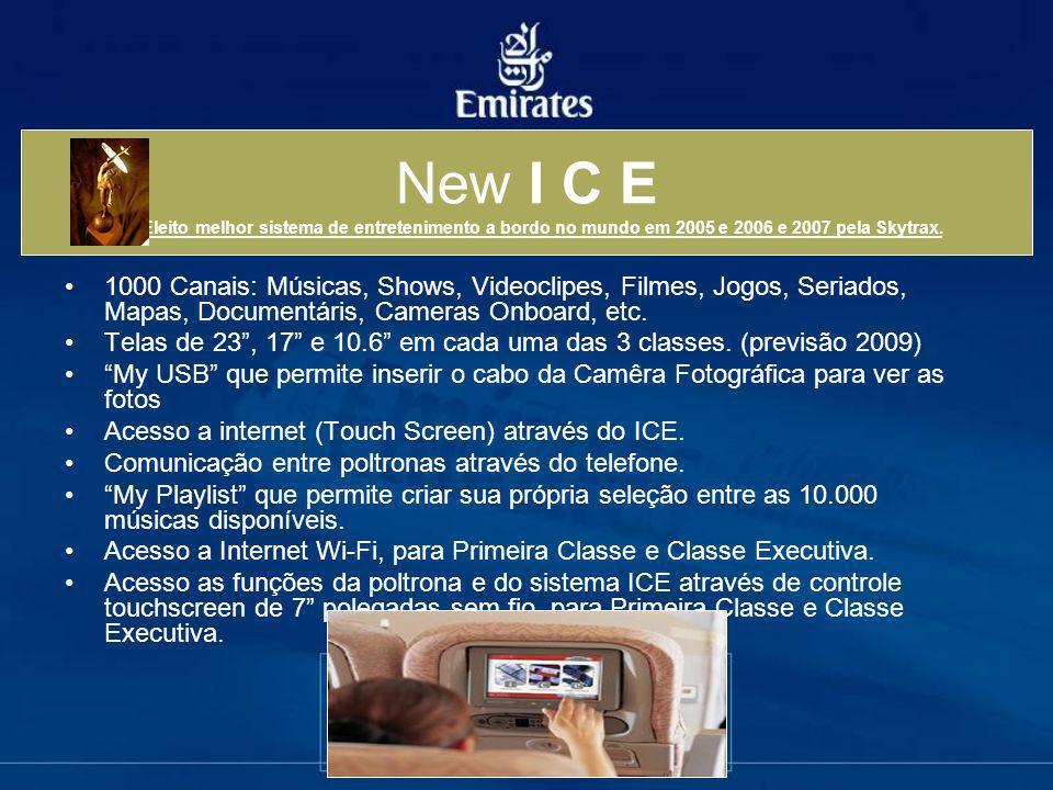New I C E *Eleito melhor sistema de entretenimento a bordo no mundo em 2005 e 2006 e 2007 pela Skytrax.
