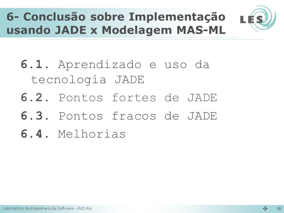 6- Conclusão sobre Implementação usando JADE x Modelagem MAS-ML