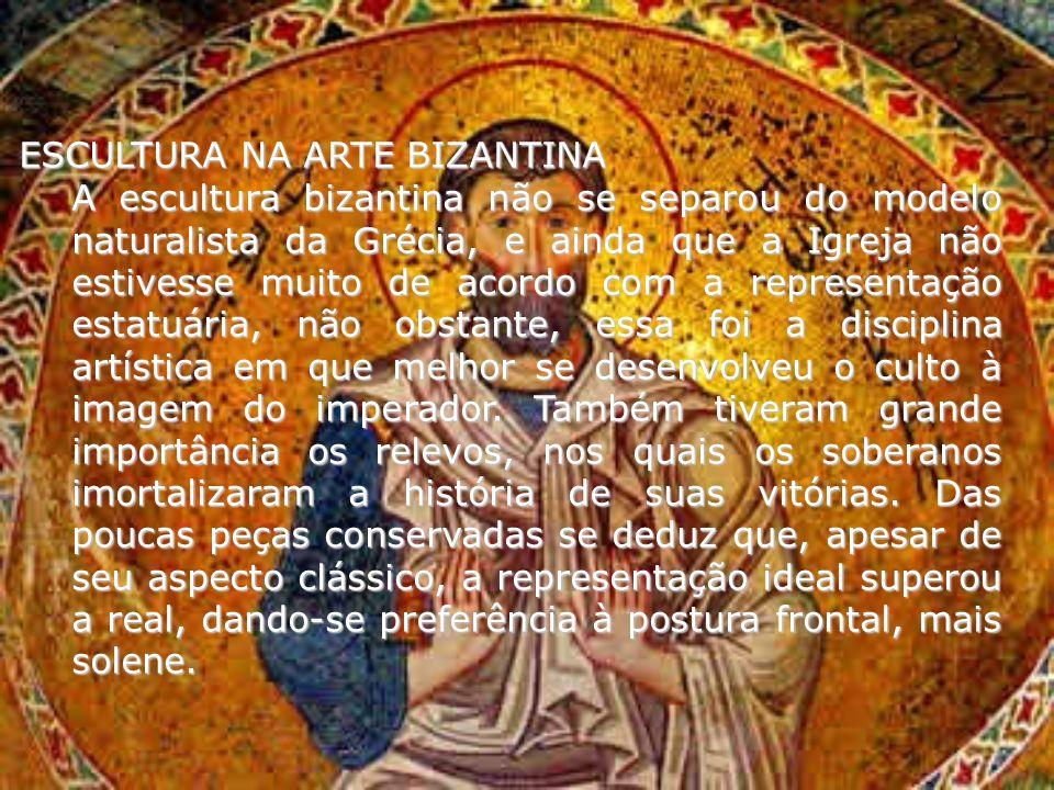 ESCULTURA NA ARTE BIZANTINA