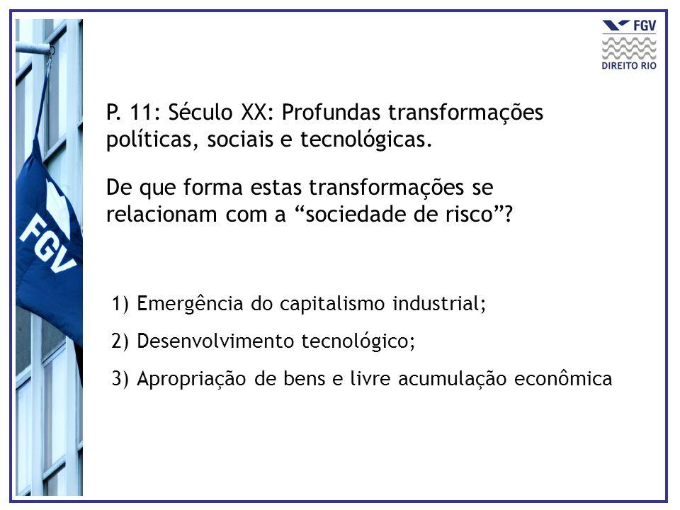 P. 11: Século XX: Profundas transformações políticas, sociais e tecnológicas.