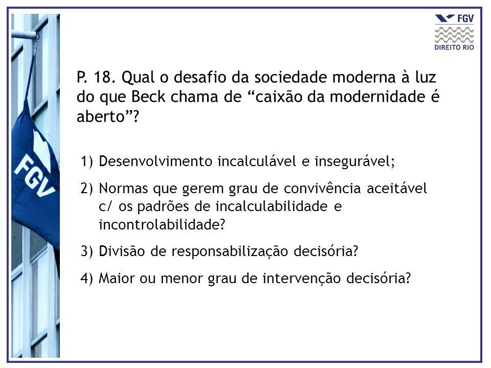 P. 18. Qual o desafio da sociedade moderna à luz do que Beck chama de caixão da modernidade é aberto