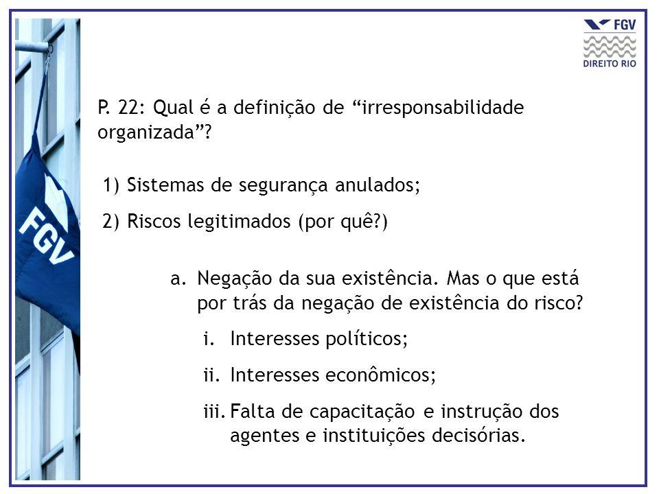 P. 22: Qual é a definição de irresponsabilidade organizada
