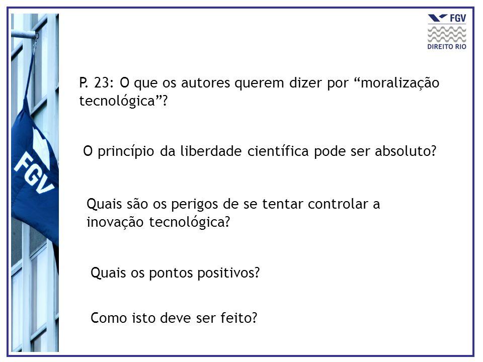 P. 23: O que os autores querem dizer por moralização tecnológica