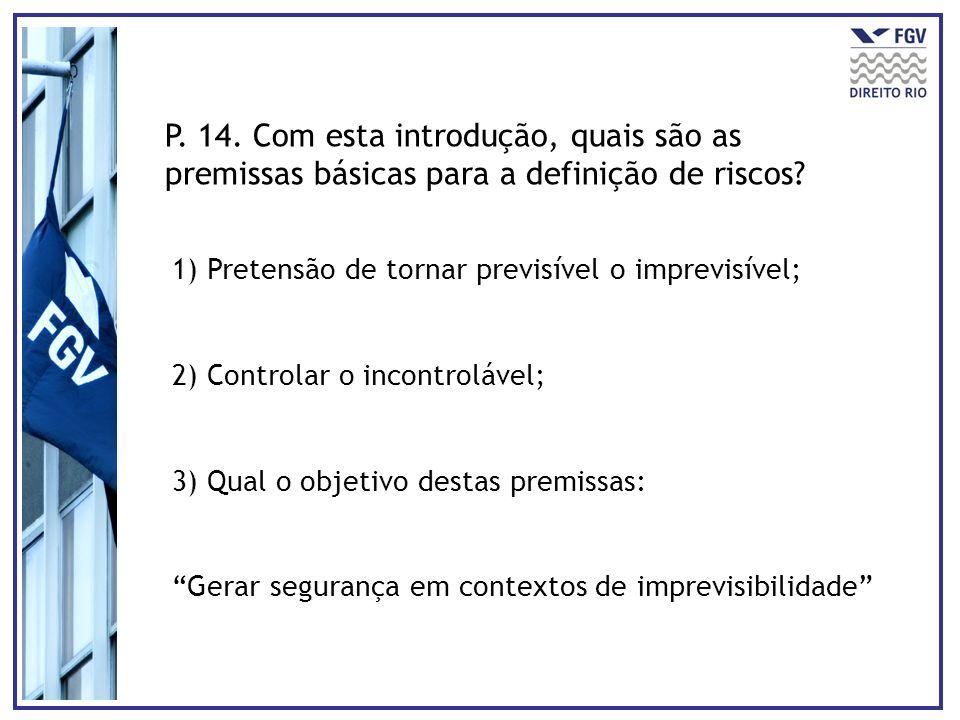 P. 14. Com esta introdução, quais são as premissas básicas para a definição de riscos