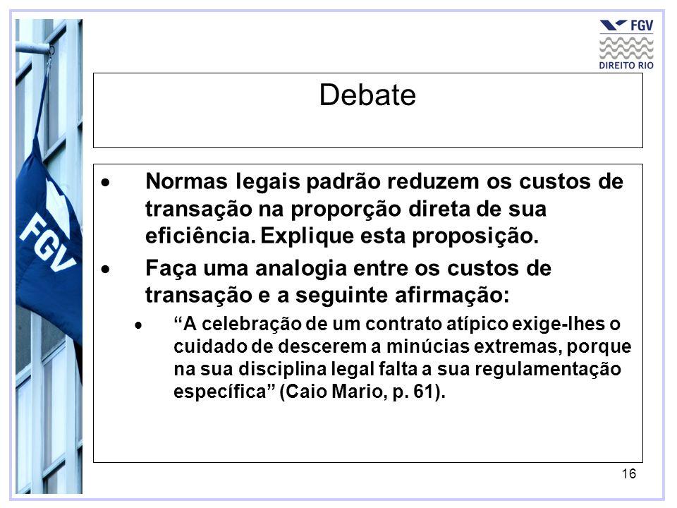 Debate Normas legais padrão reduzem os custos de transação na proporção direta de sua eficiência. Explique esta proposição.