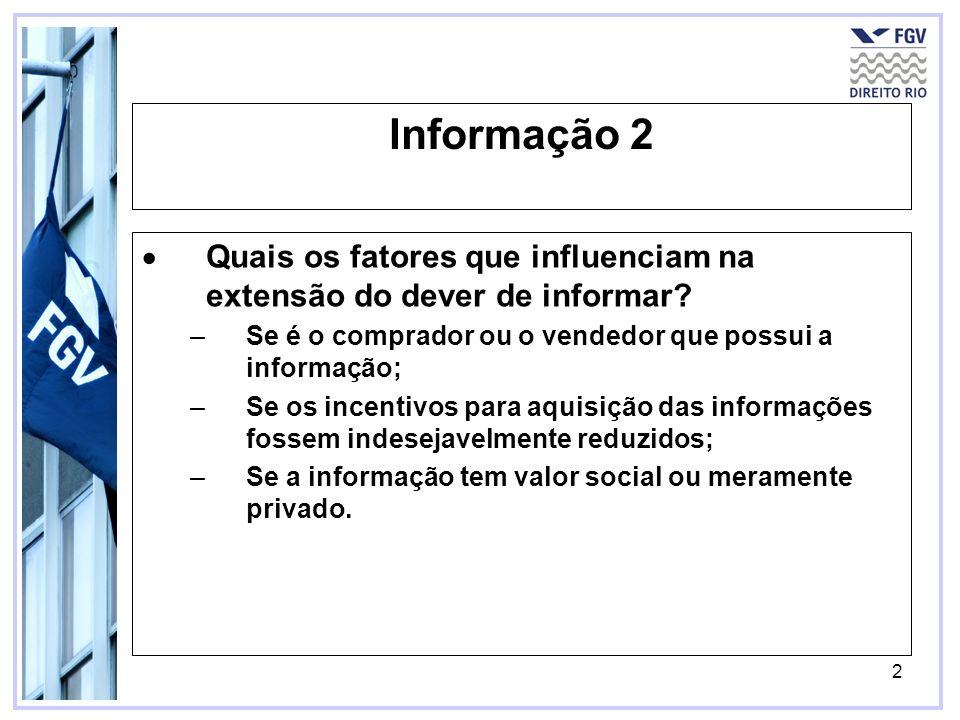 Informação 2 Quais os fatores que influenciam na extensão do dever de informar Se é o comprador ou o vendedor que possui a informação;