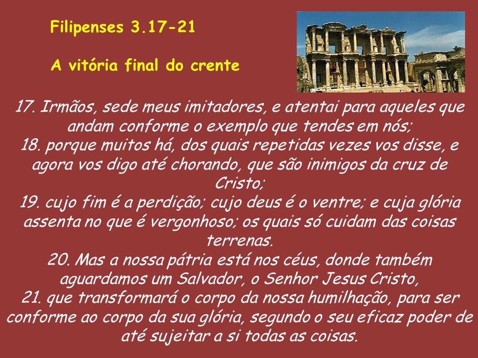 Filipenses 3.17-21A vitória final do crente.