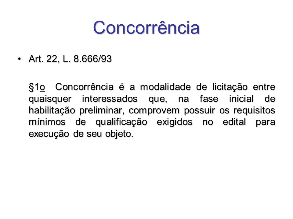 ConcorrênciaArt. 22, L. 8.666/93.