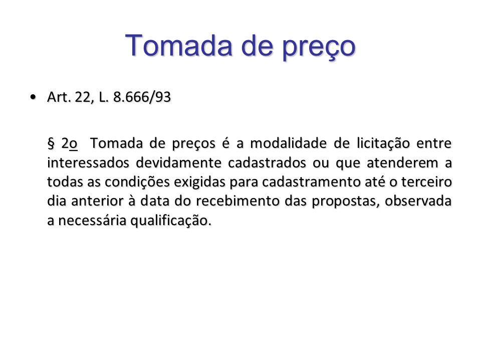 Tomada de preçoArt. 22, L. 8.666/93.