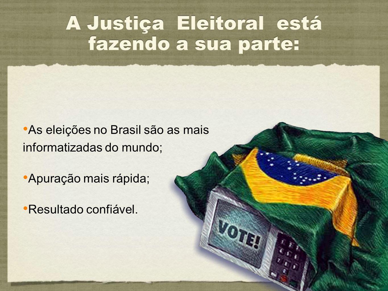 A Justiça Eleitoral está fazendo a sua parte:
