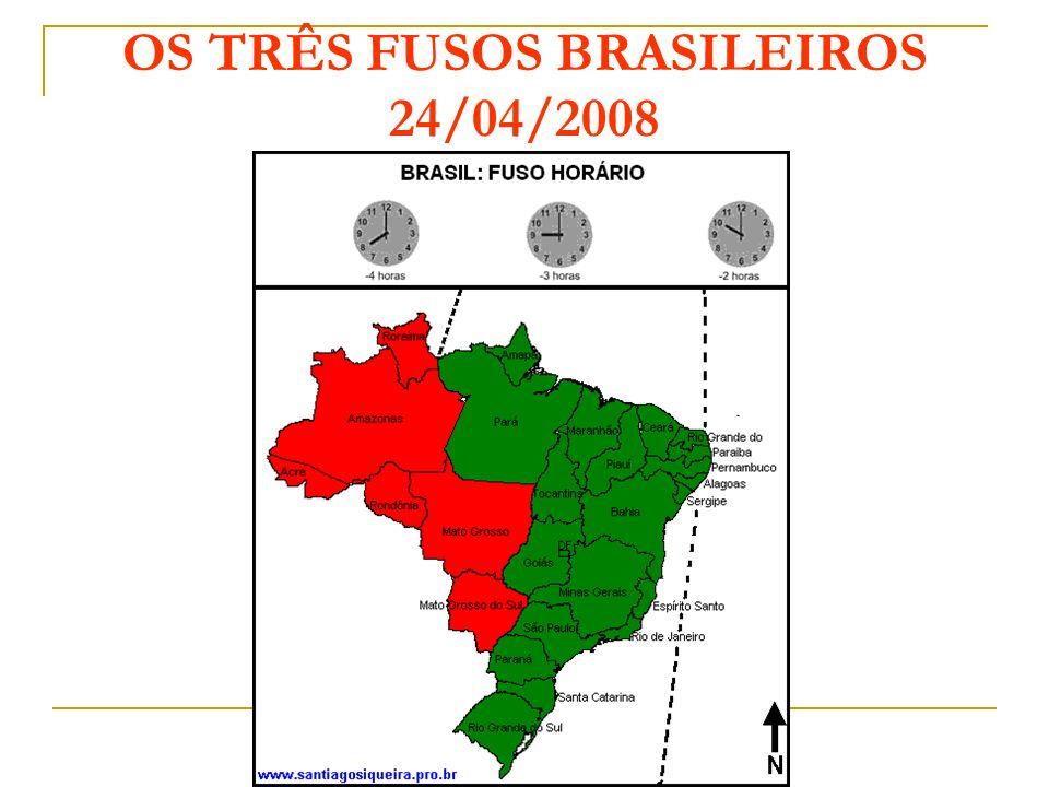 OS TRÊS FUSOS BRASILEIROS 24/04/2008