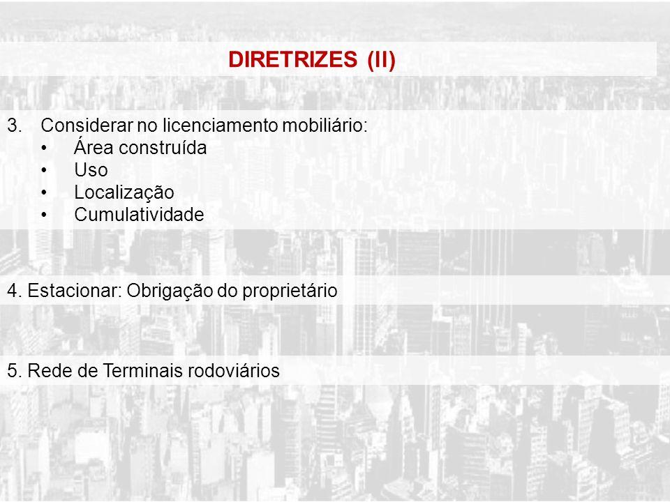 DIRETRIZES (ll) 3. Considerar no licenciamento mobiliário: