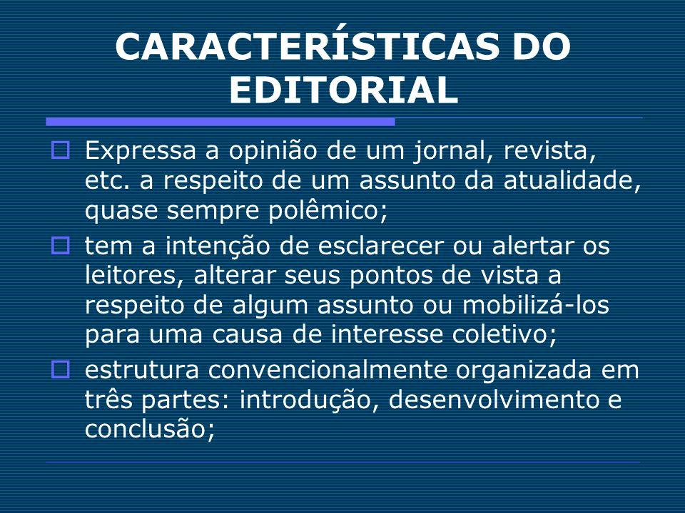 CARACTERÍSTICAS DO EDITORIAL